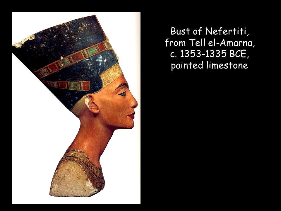 Bust of Nefertiti, from Tell el-Amarna, c. 1353-1335 BCE, painted limestone