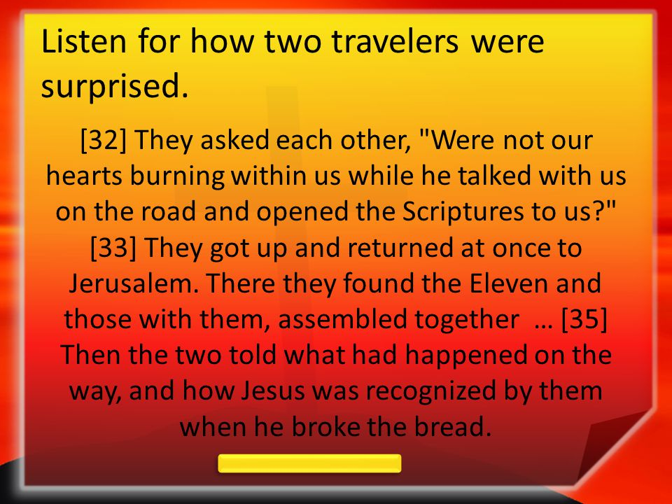 Listen for how two travelers were surprised. [32] They asked each other,