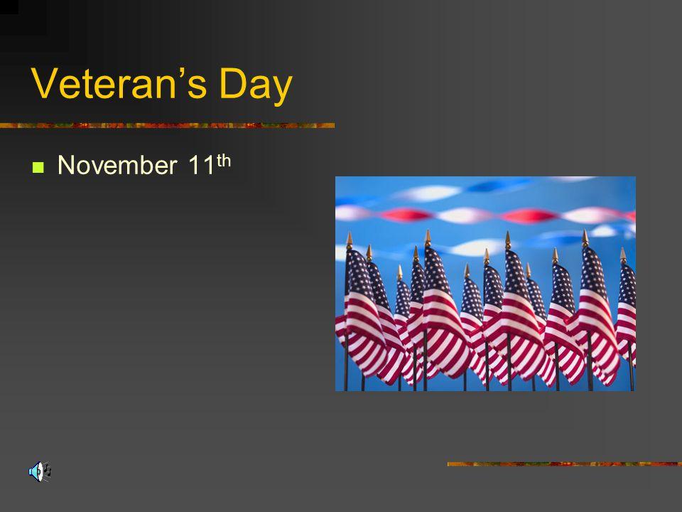 Veteran's Day November 11 th