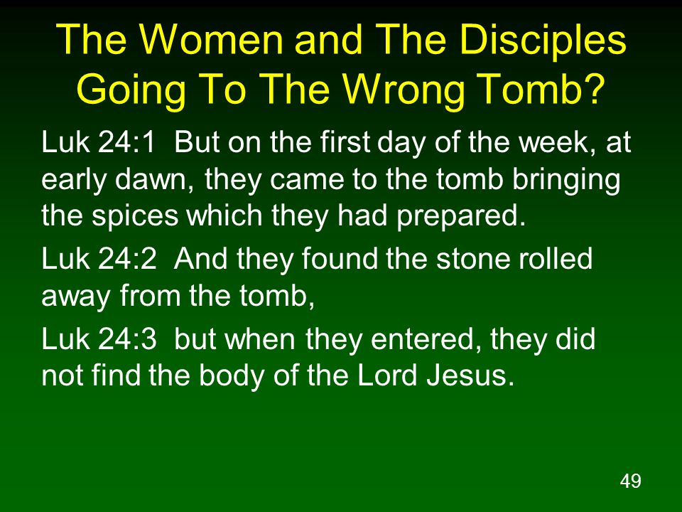 49 The Women and The Disciples Going To The Wrong Tomb.