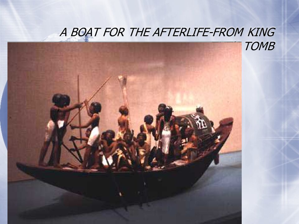 A BOAT FOR THE AFTERLIFE-FROM KING TUT'S TOMB