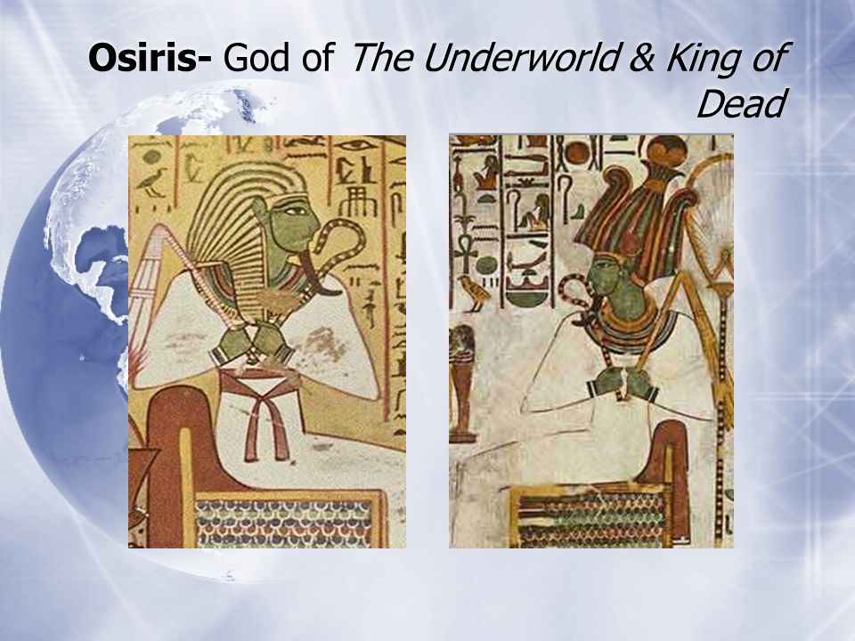 Osiris- God of The Underworld & King of Dead