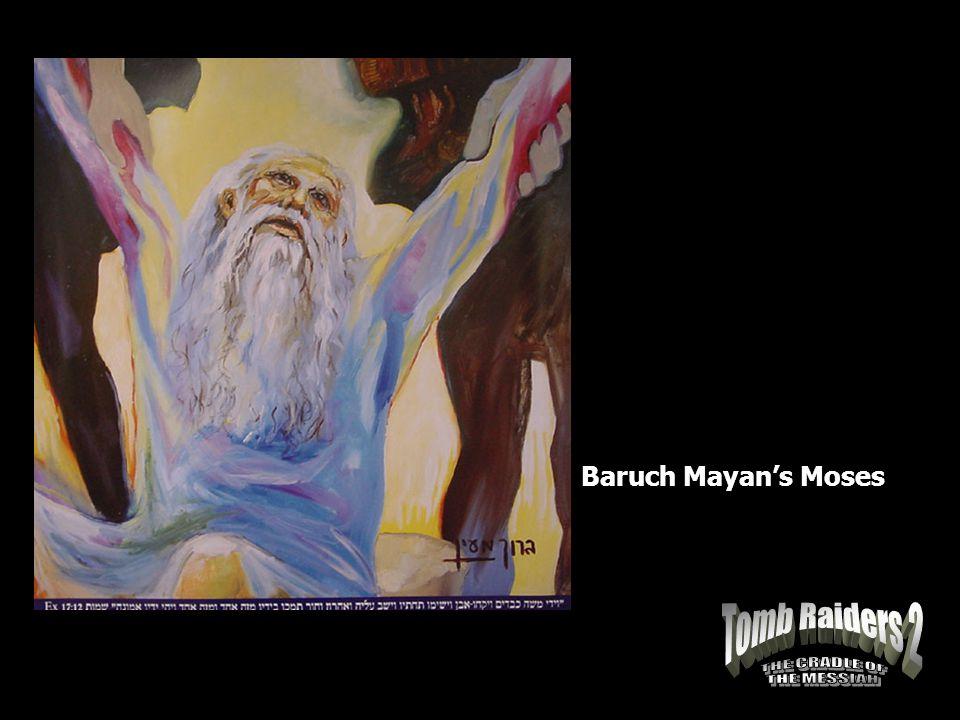 Baruch Mayan's Moses