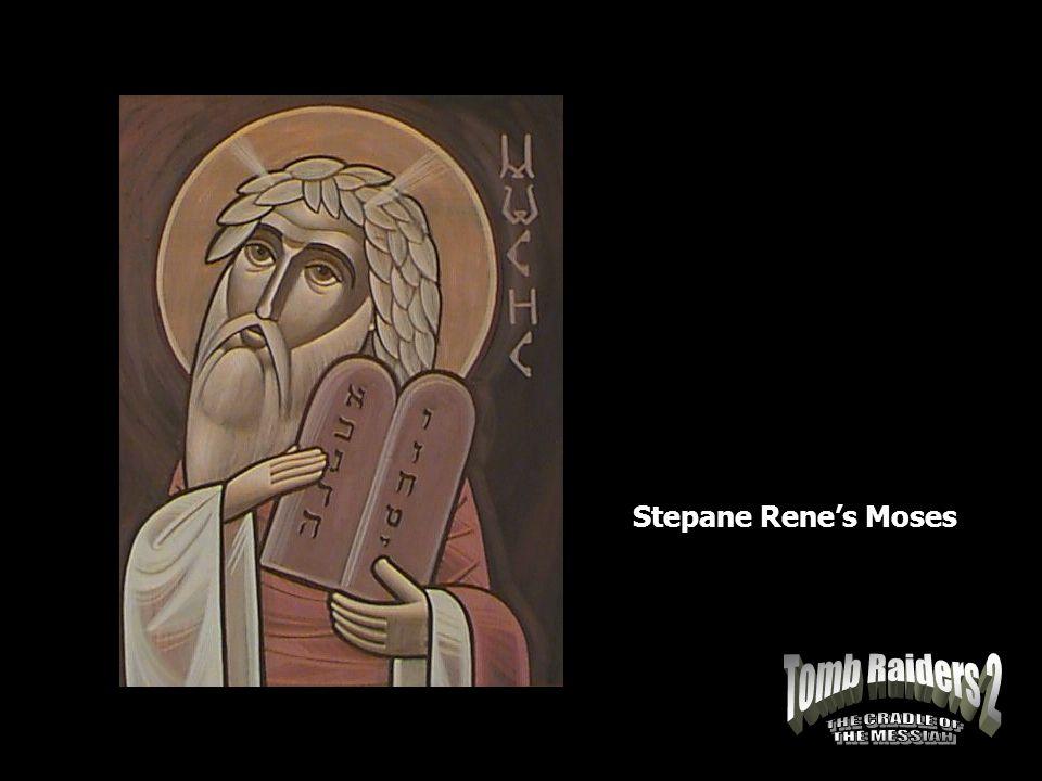 Stepane Rene's Moses