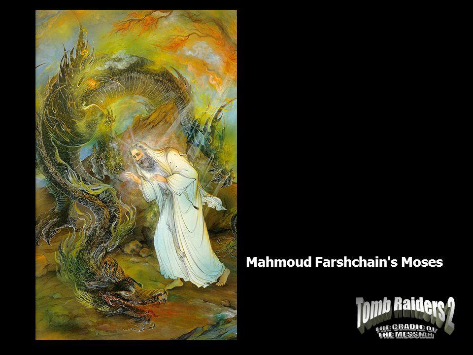 Mahmoud Farshchain s Moses