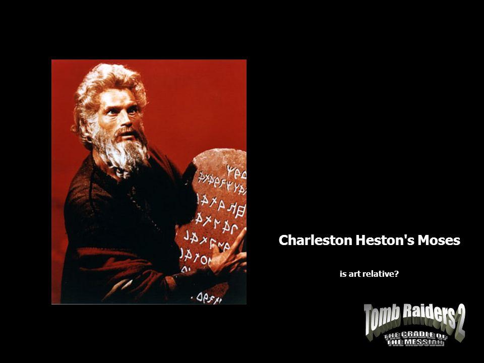 Charleston Heston s Moses is art relative