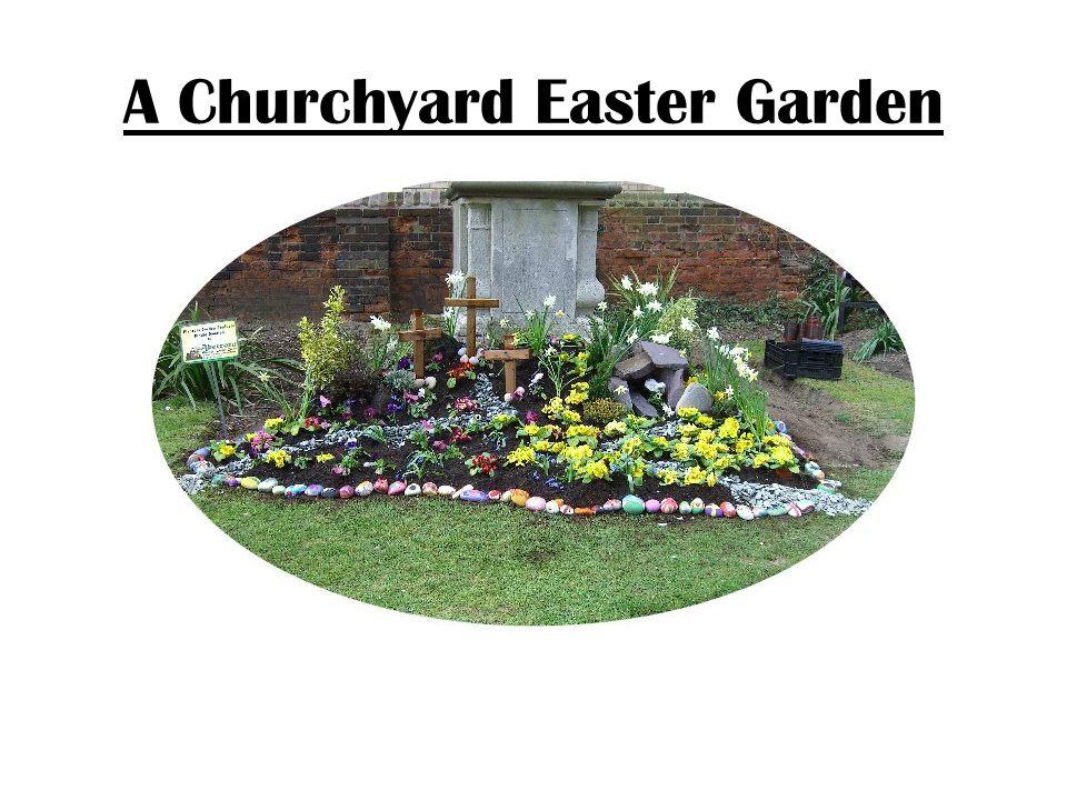 A Churchyard Easter Garden