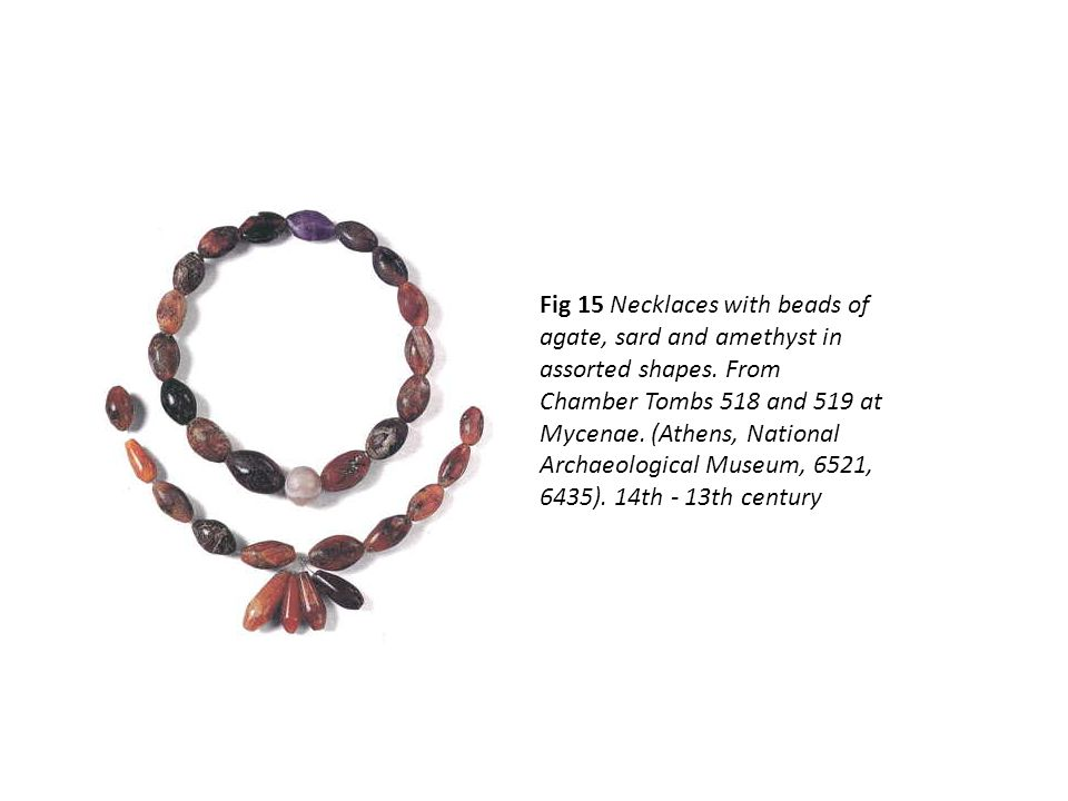 Fig 15 Necklaces with beads of agate, sard and amethyst in assorted shapes.