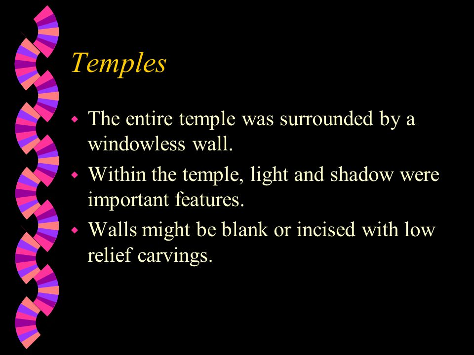 Temples w These were built in the same forms as palaces, with three increasingly restricted areas. First Pylon Second Pylon Hypostile Hall Sacred Area