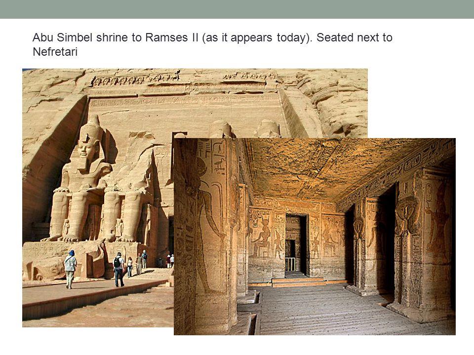 Abu Simbel shrine to Ramses II (as it appears today). Seated next to Nefretari