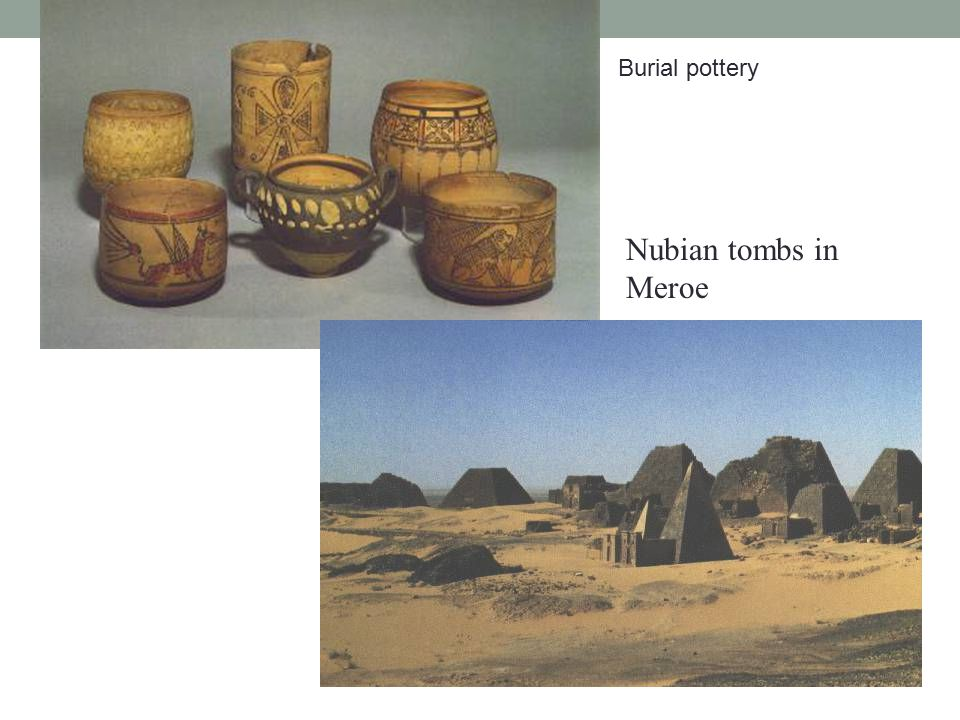 Nubian tombs in Meroe Burial pottery