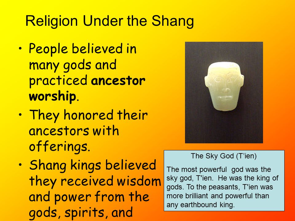 People believed in many gods and practiced ancestor worship.