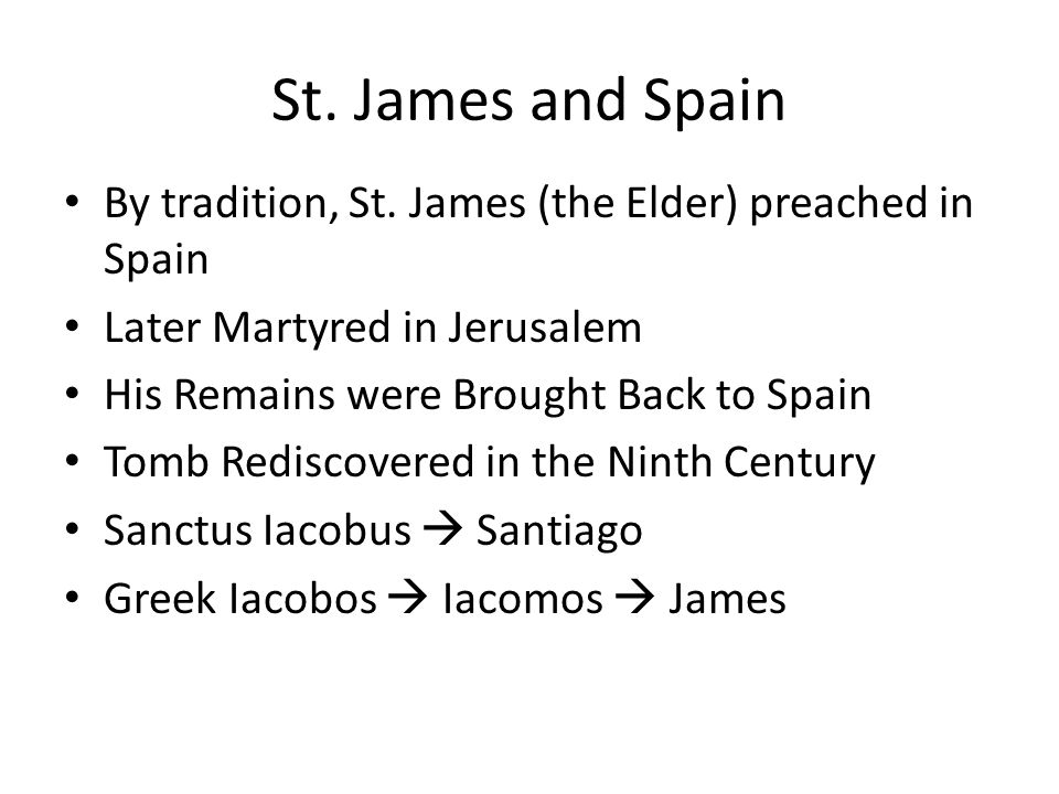 St. James and Spain By tradition, St.