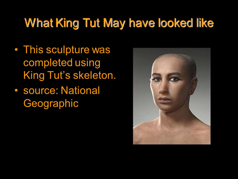 What King Tut May have looked like This sculpture was completed using King Tut's skeleton.
