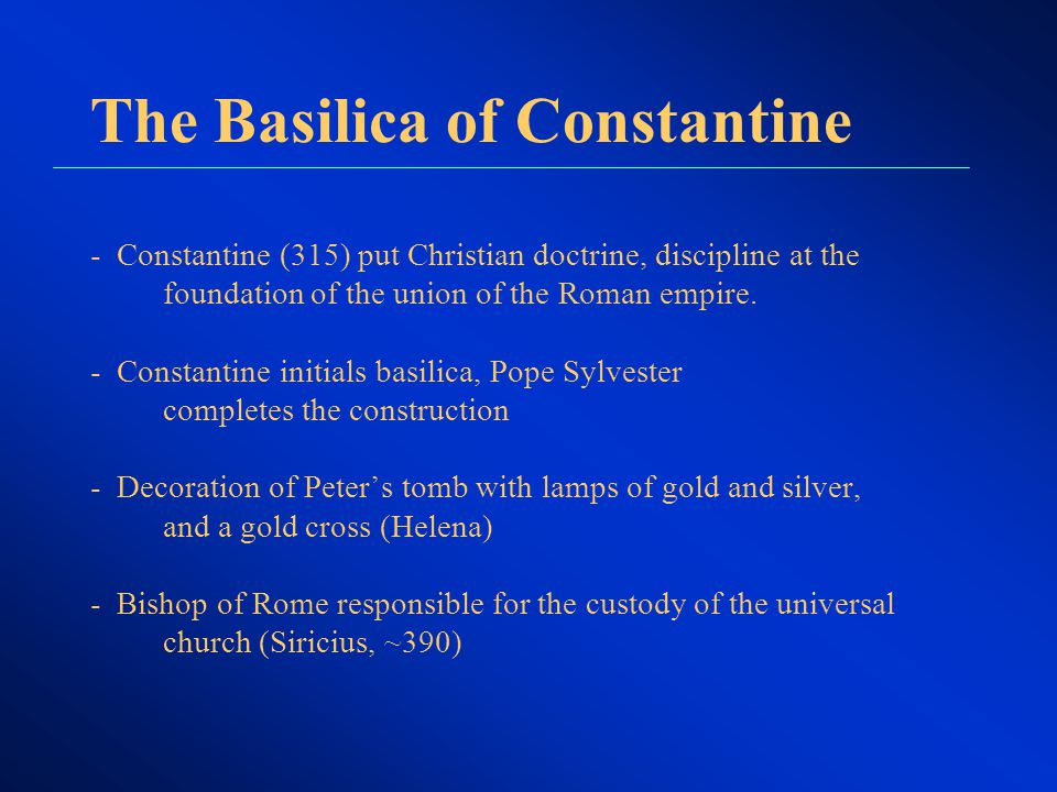 The Basilica of Constantine - Constantine (315) put Christian doctrine, discipline at the foundation of the union of the Roman empire.