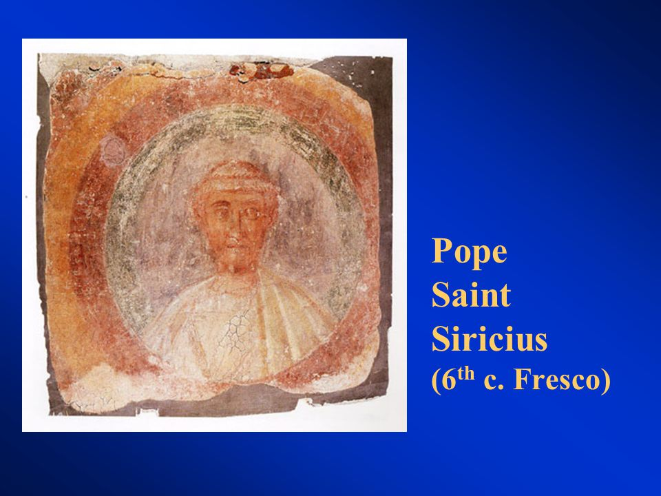 Pope Saint Siricius (6 th c. Fresco)