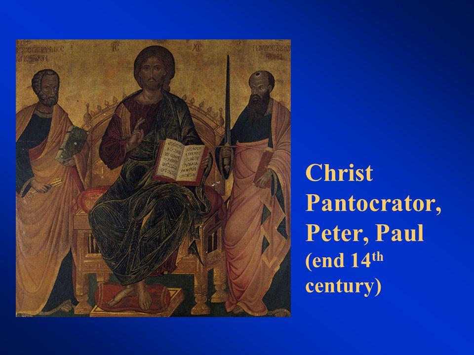 Christ Pantocrator, Peter, Paul (end 14 th century)