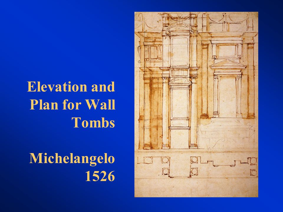 Elevation and Plan for Wall Tombs Michelangelo 1526