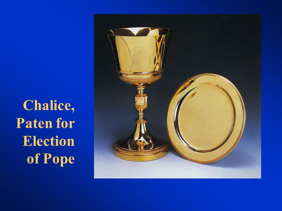 Chalice, Paten for Election of Pope