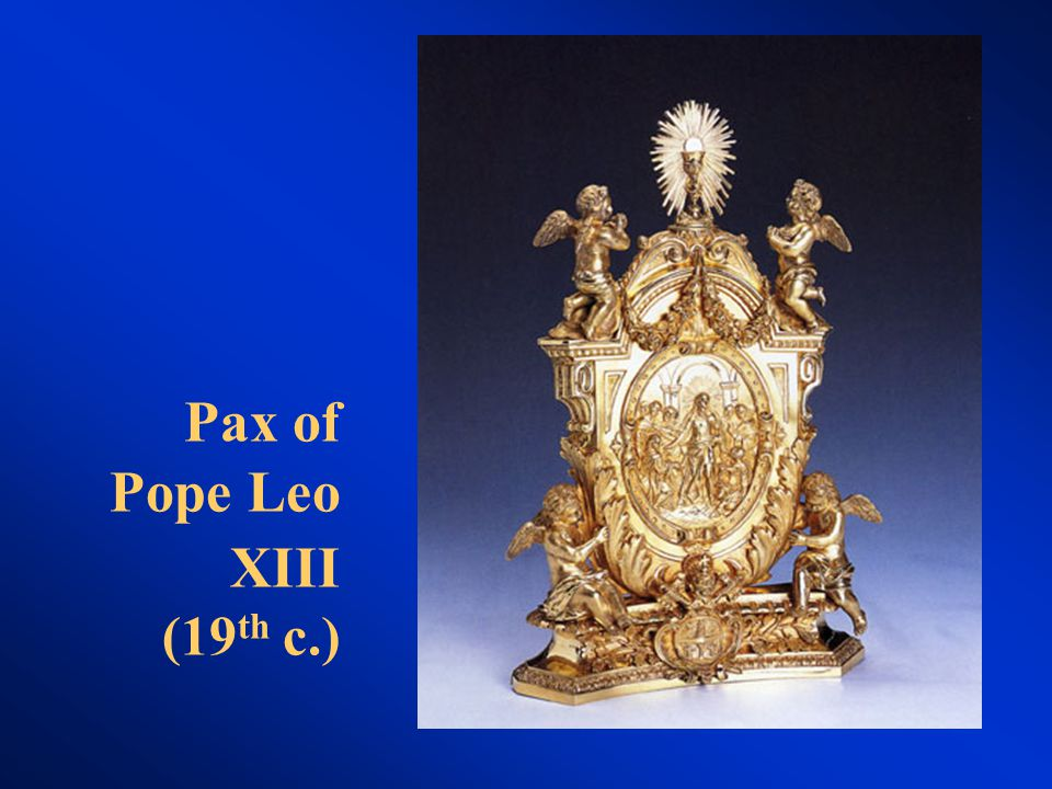 Pax of Pope Leo XIII (19 th c.)