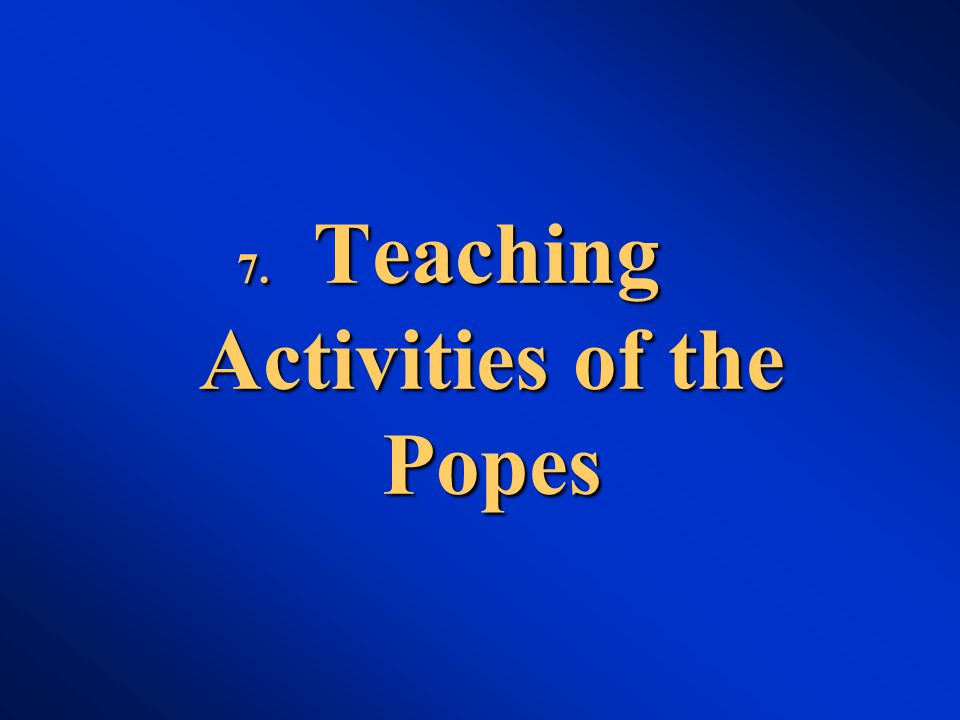 7. Teaching Activities of the Popes
