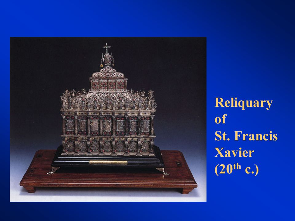 Reliquary of St. Francis Xavier (20 th c.)