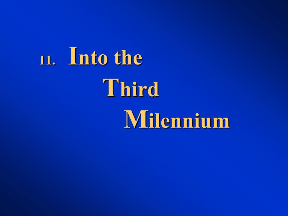 11. I nto the T hird M ilennium
