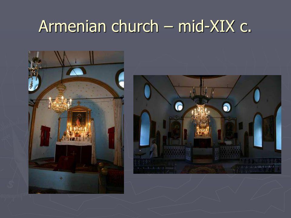 Armenian church – mid-XIX c.