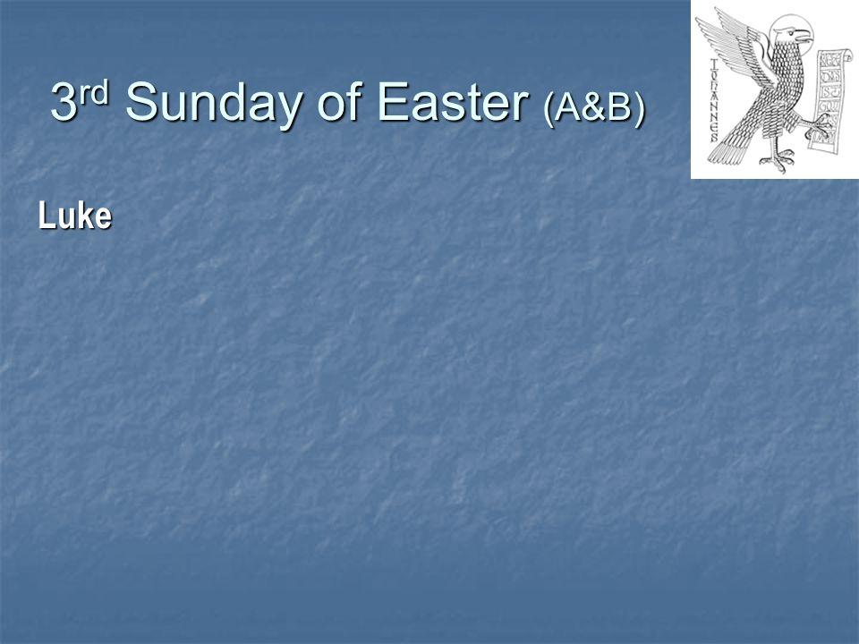 3 rd Sunday of Easter (A&B) Luke