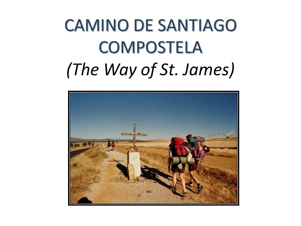CAMINO DE SANTIAGO COMPOSTELA CAMINO DE SANTIAGO COMPOSTELA (The Way of St. James)