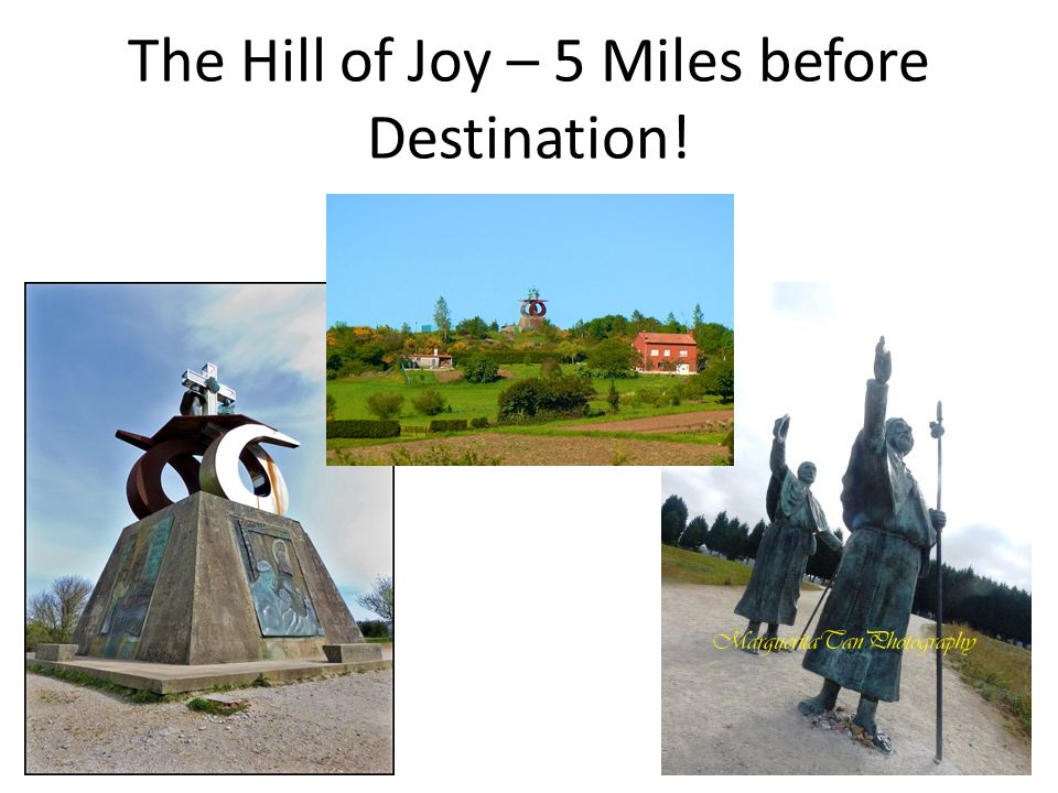 The Hill of Joy – 5 Miles before Destination!