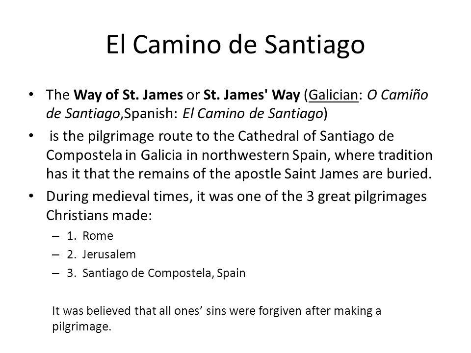 El Camino de Santiago The Way of St. James or St.