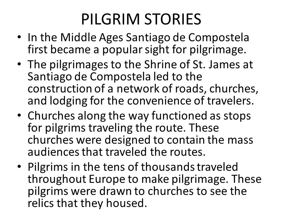 PILGRIM STORIES In the Middle Ages Santiago de Compostela first became a popular sight for pilgrimage.