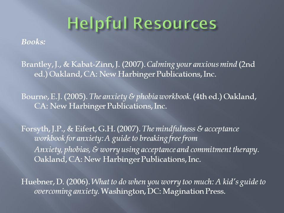 Books: Brantley, J., & Kabat-Zinn, J. (2007).