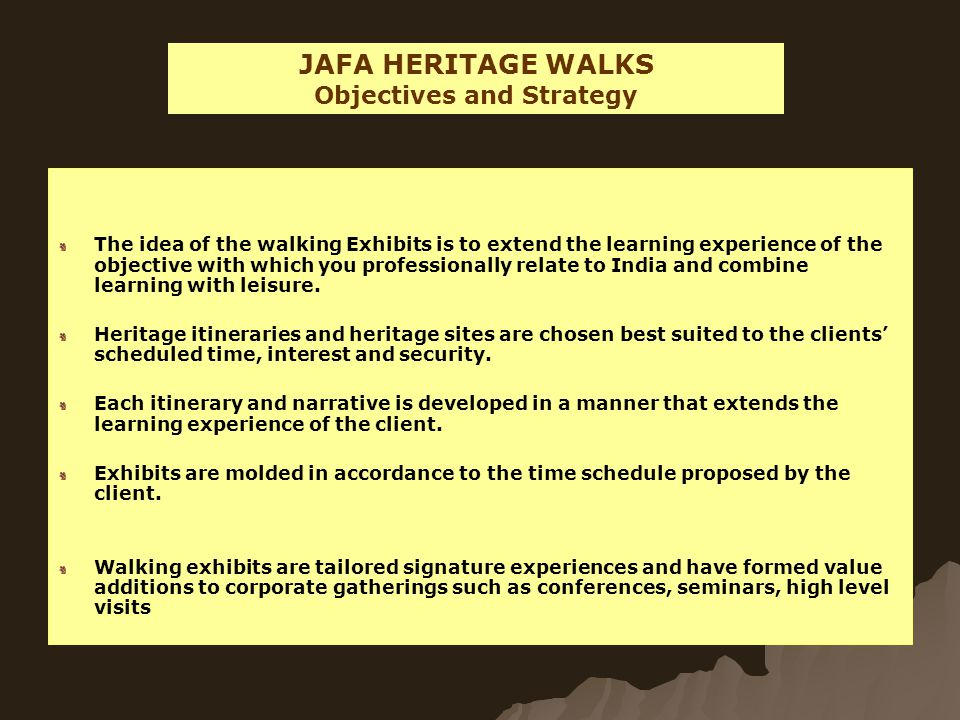The idea of the walking Exhibits is to extend the learning experience of the objective with which you professionally relate to India and combine learning with leisure.