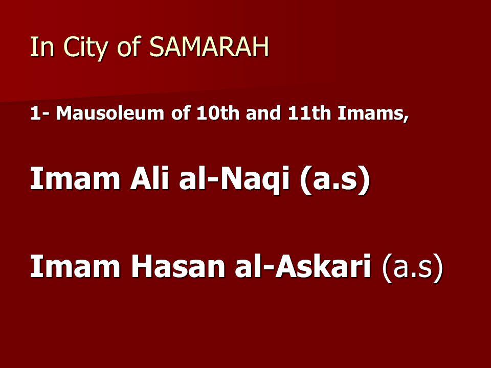 In City of SAMARAH 1- Mausoleum of 10th and 11th Imams, Imam Ali al-Naqi (a.s) Imam Hasan al-Askari (a.s)