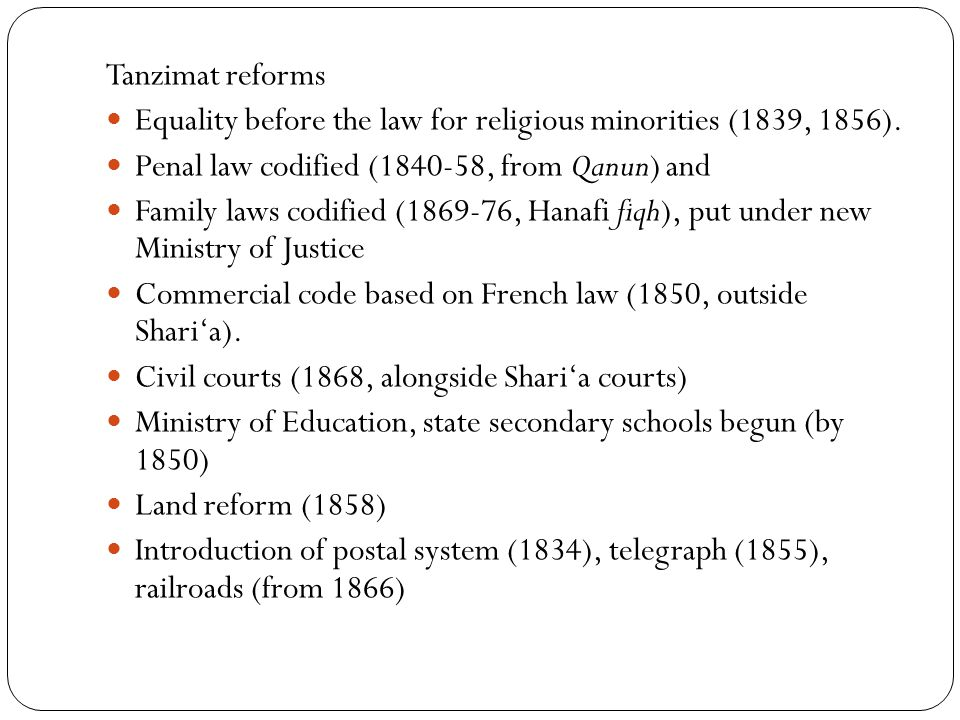 Tanzimat reforms Equality before the law for religious minorities (1839, 1856).