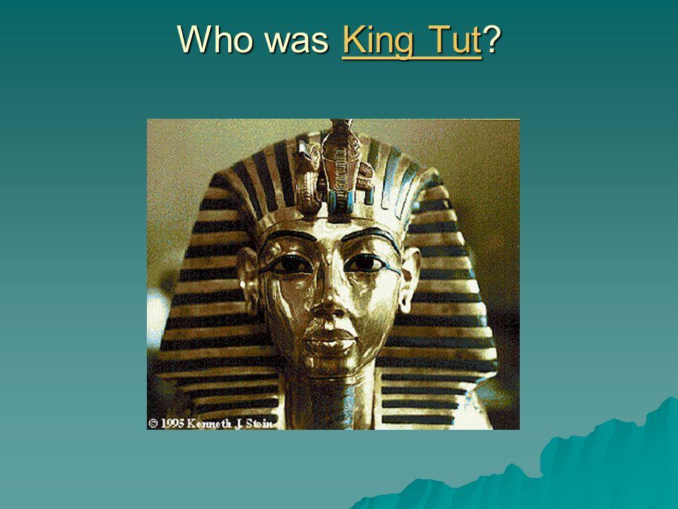 Who was King Tut King TutKing Tut