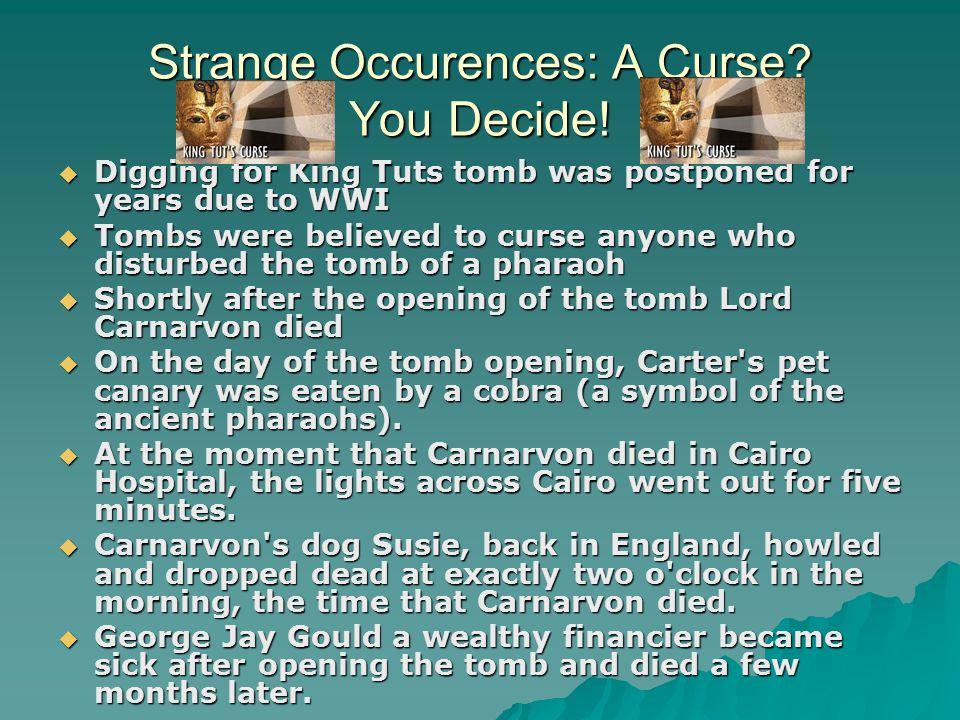 Strange Occurences: A Curse. You Decide.