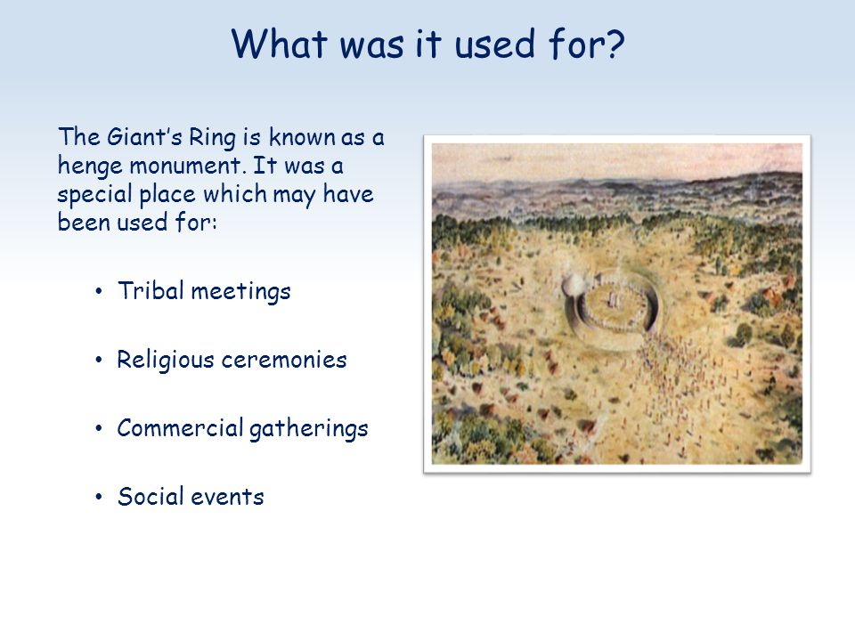 The Giant's Ring is known as a henge monument.