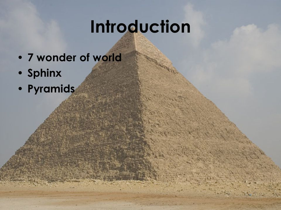 Introduction 7 wonder of world Sphinx Pyramids