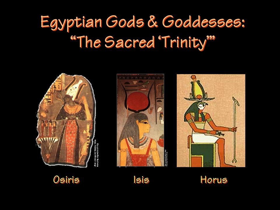 Egyptian Gods & Goddesses: The Sacred 'Trinity' Osiris Isis Horus