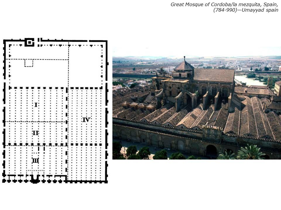 Great Mosque of Cordoba, Spain, (784-990)— Umayyad spain