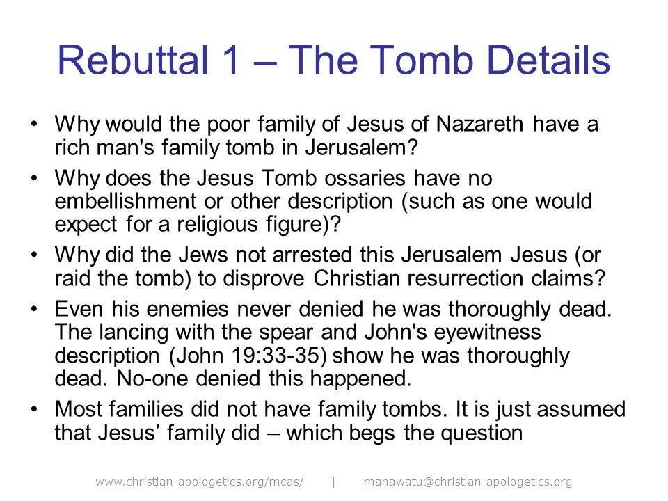 www.christian-apologetics.org/mcas/ | manawatu@christian-apologetics.org Rebuttal 2 – The Names Such names were common in Jesus day – so a combination that have biblical names is not improbable given the many tombs discovered Making 'Mariamne' = 'Mary' Magdaelene is tenuous.
