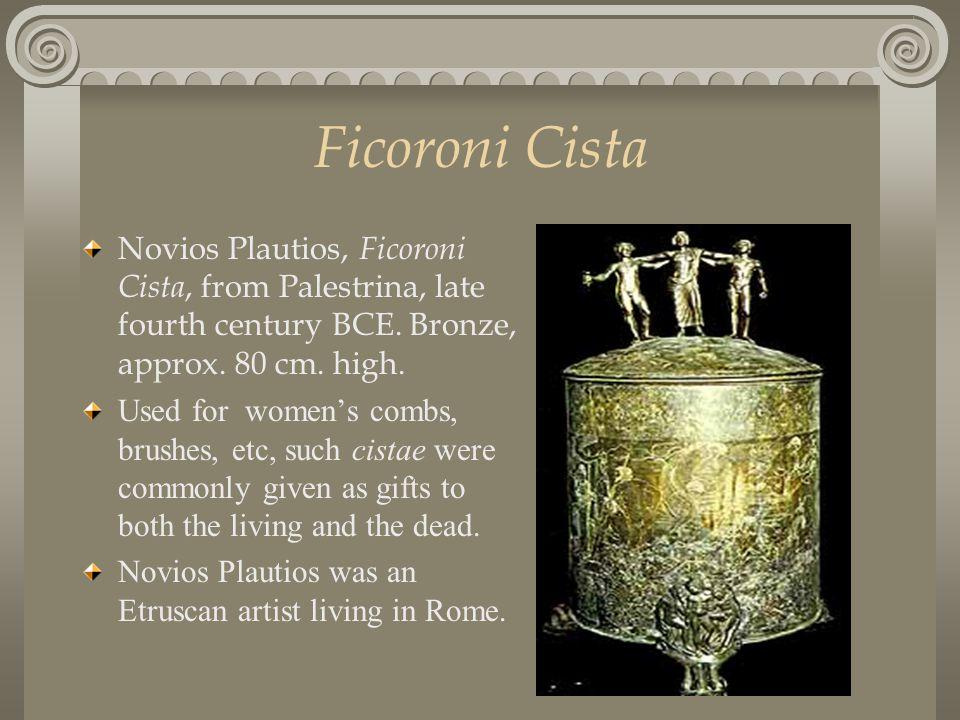 Ficoroni Cista Novios Plautios, Ficoroni Cista, from Palestrina, late fourth century BCE.