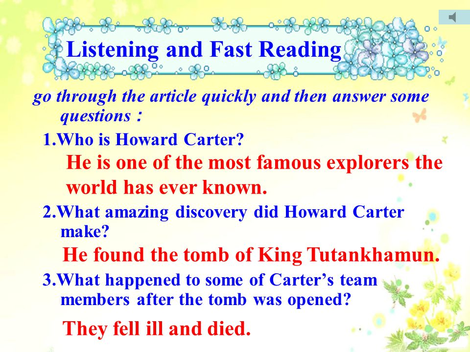go through the article quickly and then answer some questions : 1.Who is Howard Carter.