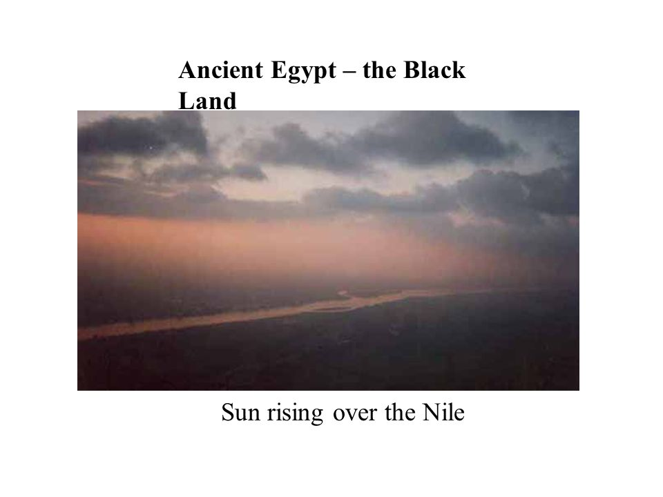 Sun rising over the Nile Ancient Egypt – the Black Land