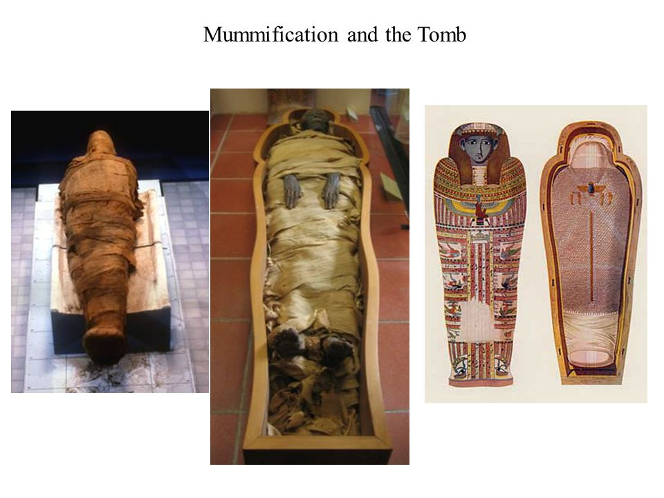 Mummification and the Tomb