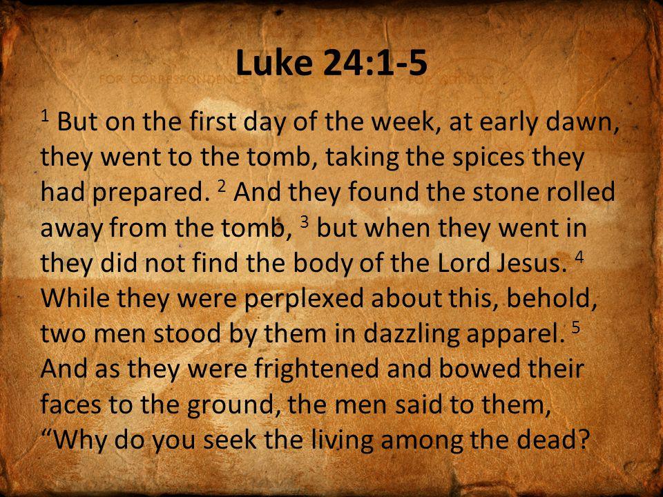 Luke 24:6-9 6 He is not here, but has risen.