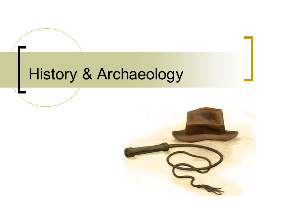 History & Archaeology